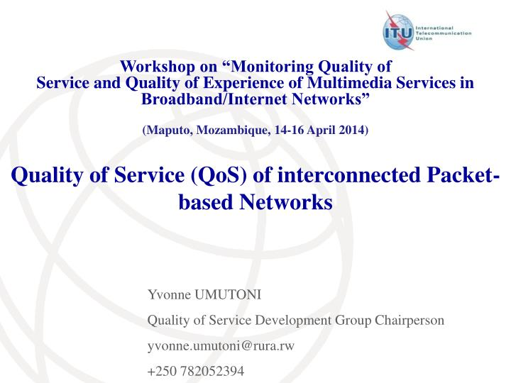 Quality of service qos of interconnected packet based networks