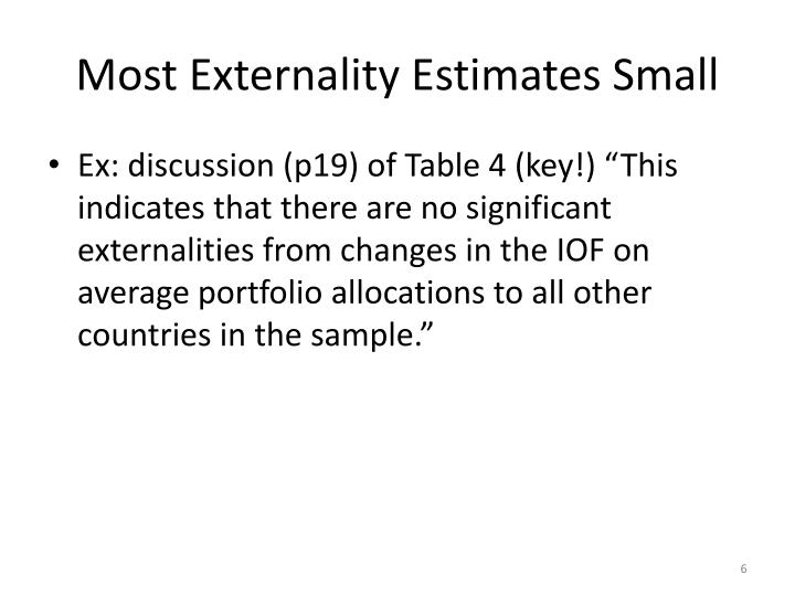 Most Externality Estimates Small