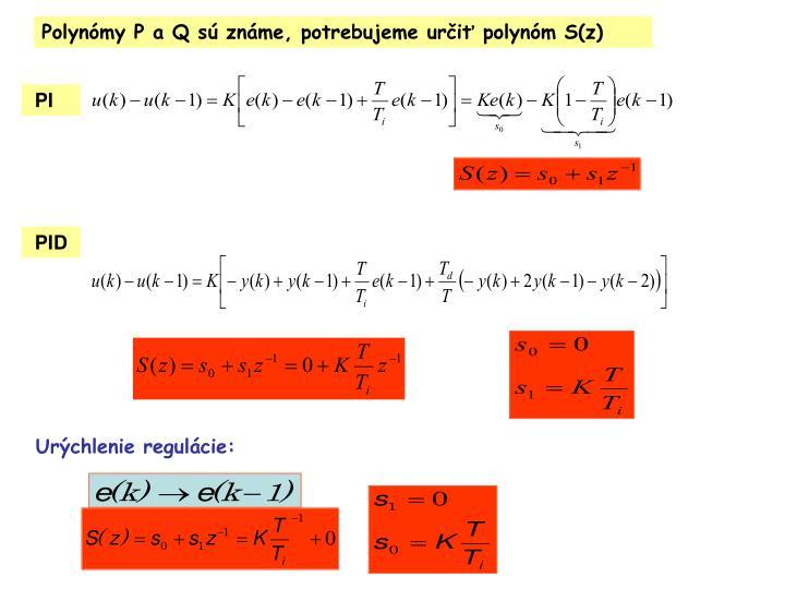 Polynómy P a Q sú známe, potrebujeme určiť polynóm S(z)
