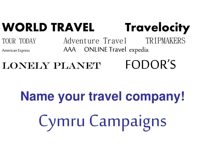 Name your travel company cymru campaigns
