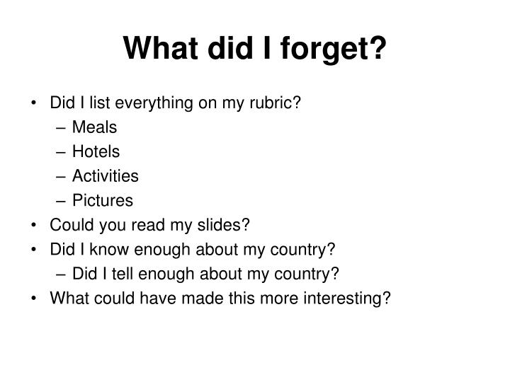 What did I forget?