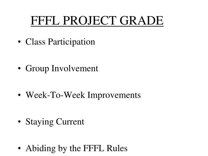 FFFL PROJECT GRADE