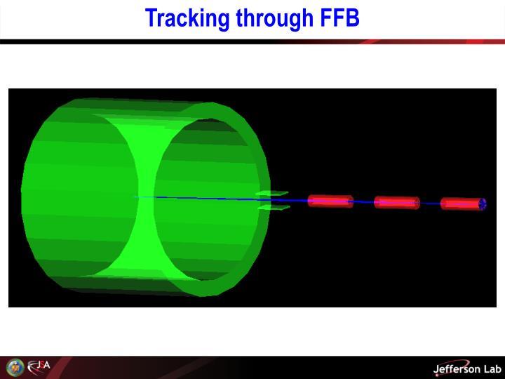 Tracking through FFB