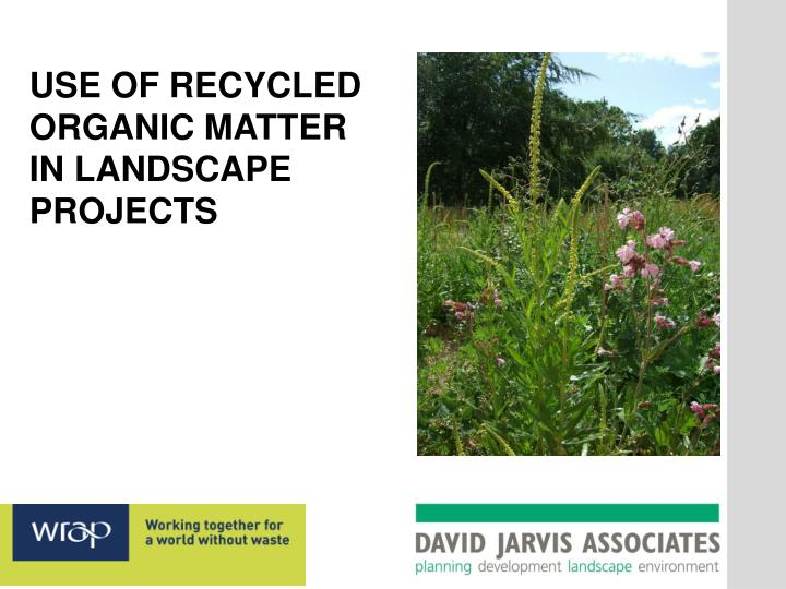 USE OF RECYCLED ORGANIC MATTER IN LANDSCAPE PROJECTS