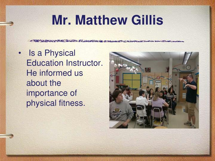 Mr. Matthew Gillis
