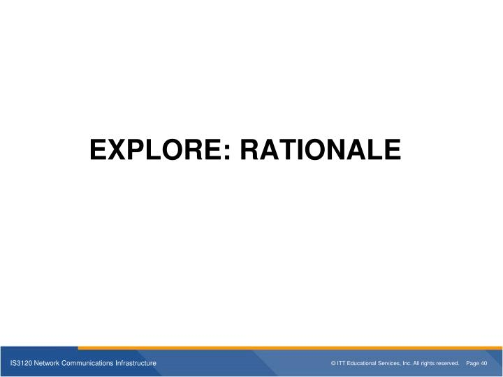 EXPLORE: RATIONALE