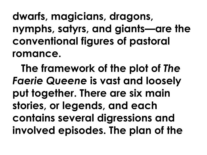 dwarfs, magicians, dragons, nymphs, satyrs, and giants—are the conventional figures of pastoral romance.