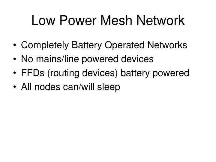 Low power mesh network