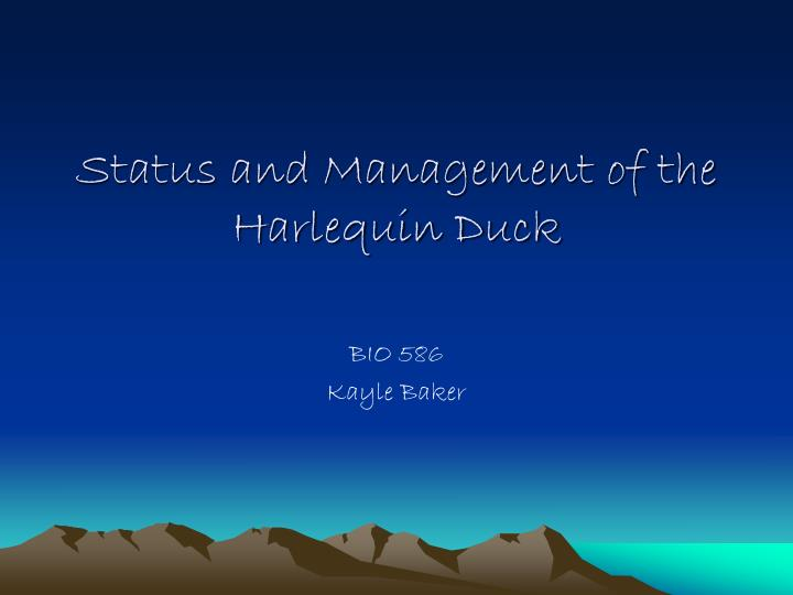 Status and management of the harlequin duck