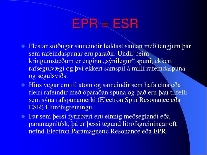 EPR = ESR