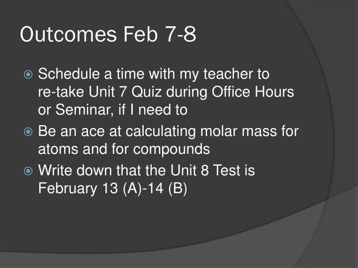 Outcomes Feb 7-8