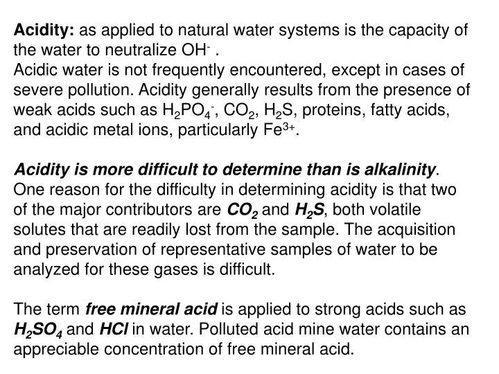 Acidity: