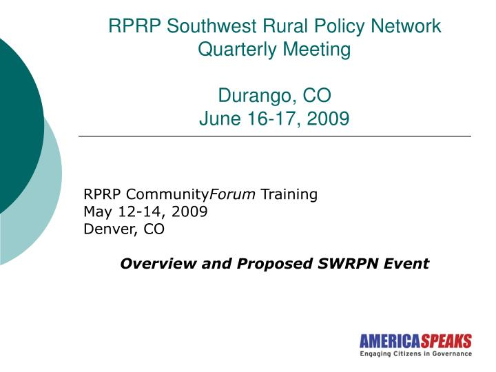 Rprp southwest rural policy network quarterly meeting durango co june 16 17 2009