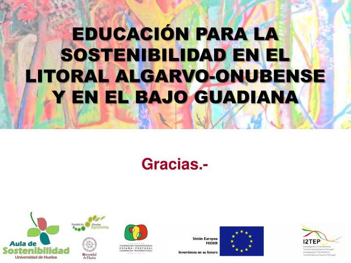 EDUCACIÓN PARA LA SOSTENIBILIDAD EN EL LITORAL ALGARVO-ONUBENSE Y EN EL BAJO GUADIANA