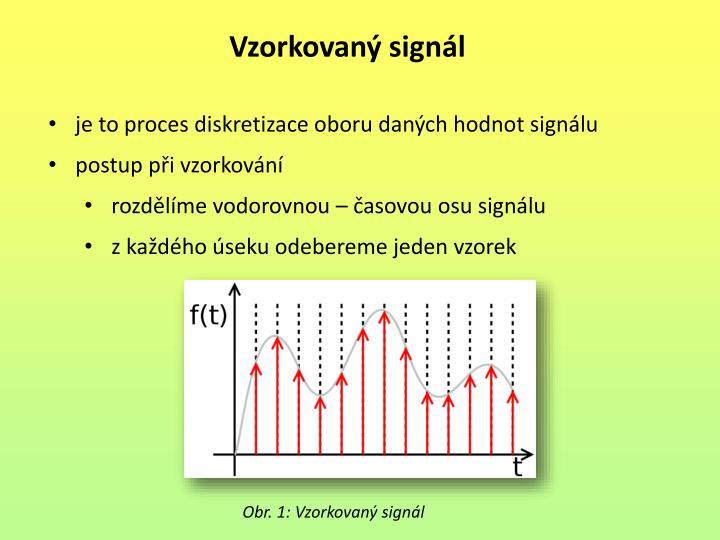 je to proces diskretizace oboru daných hodnot signálu