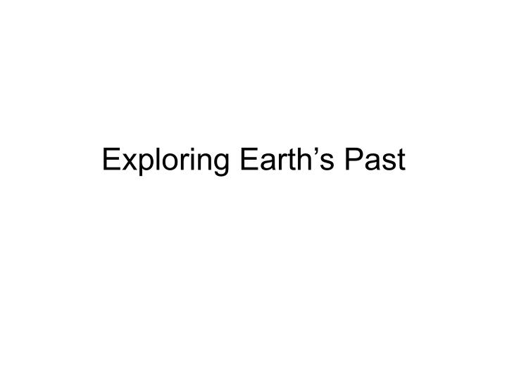 Exploring Earth's Past