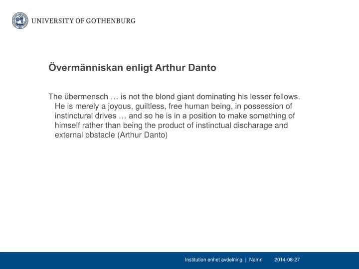 Övermänniskan enligt Arthur Danto