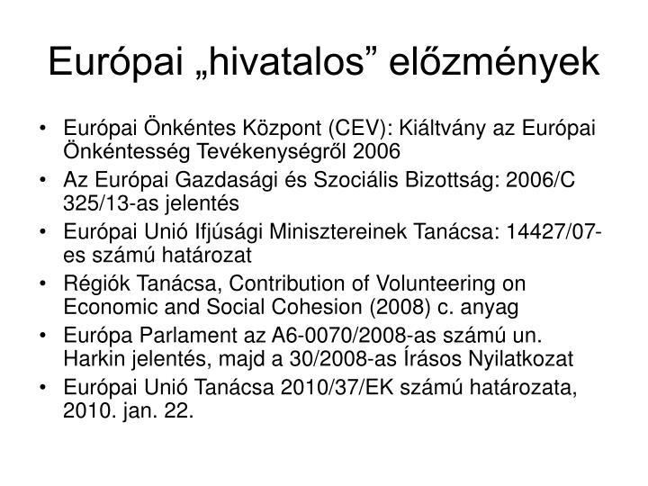 """Európai """"hivatalos"""" előzmények"""
