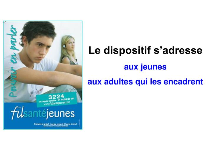 Le dispositif s'adresse