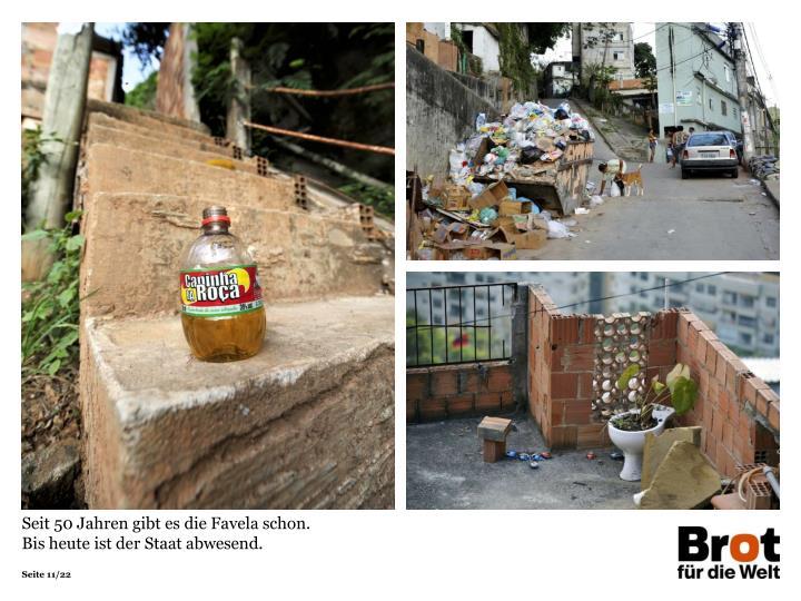 Seit 50 Jahren gibt es die Favela schon.