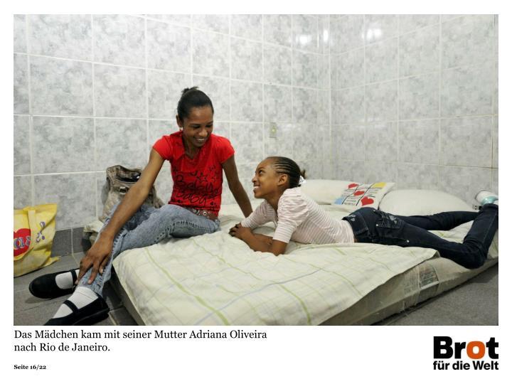 Das Mädchen kam mit seiner Mutter Adriana Oliveira
