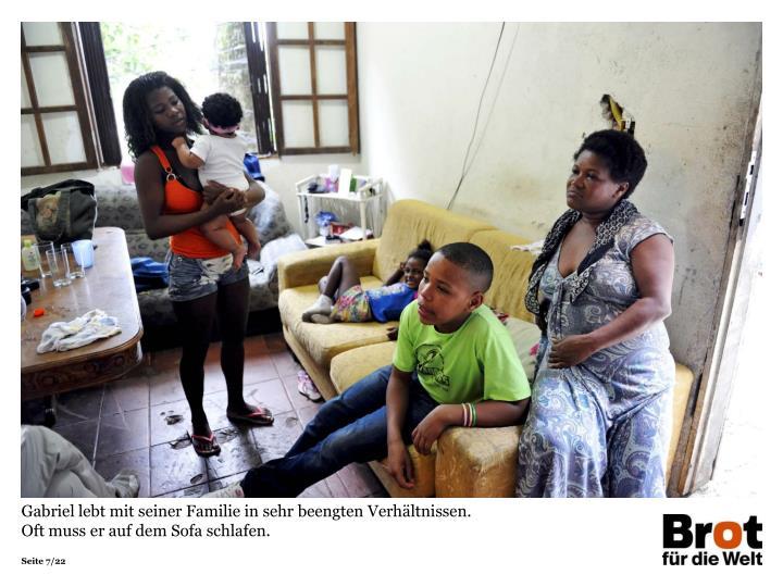 Gabriel lebt mit seiner Familie in sehr beengten Verhältnissen.