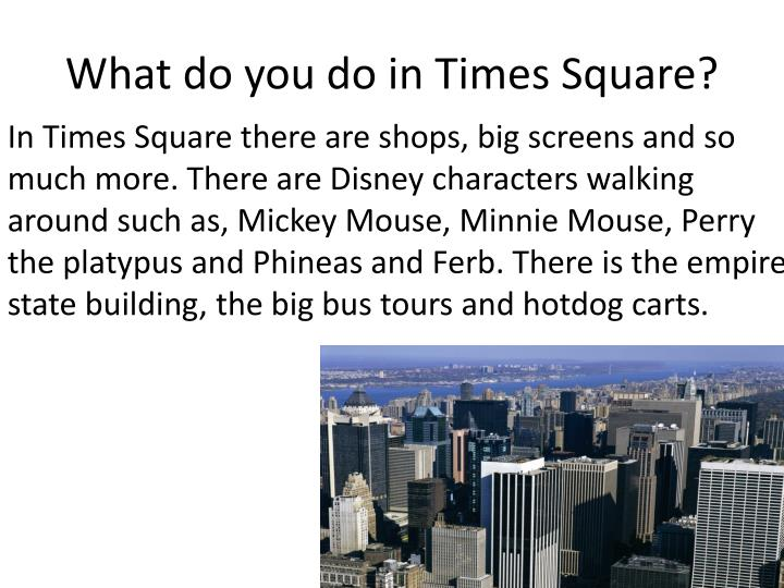 What do you do in times s quare