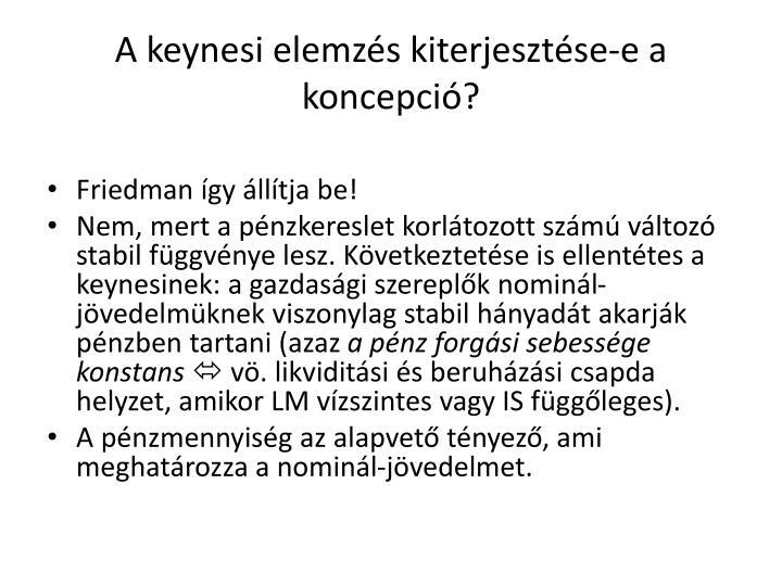 A keynesi elemzés kiterjesztése-e a koncepció?