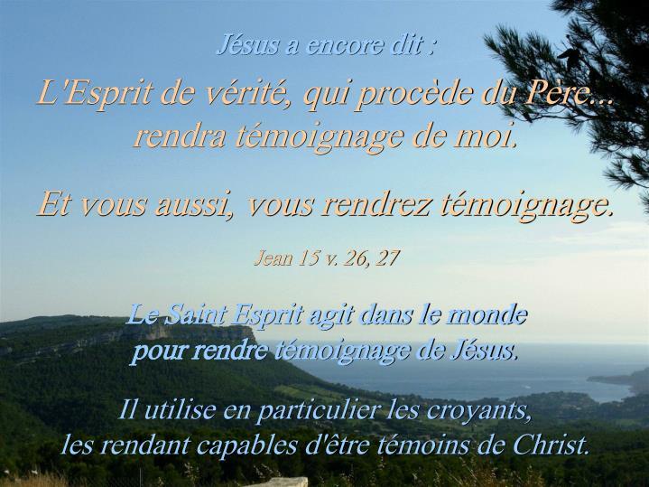 L'Esprit de vérité, qui procède du Père...