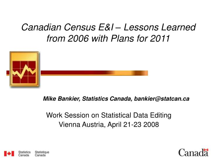 Canadian census e i lessons learned from 2006 with plans for 2011