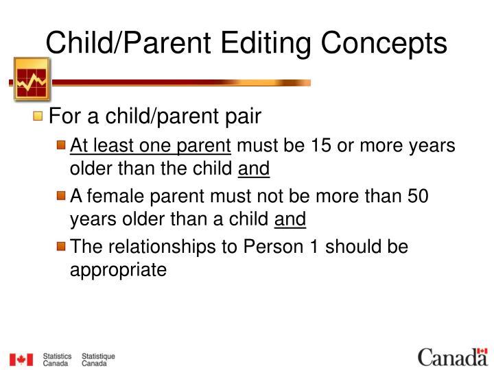 Child/Parent Editing Concepts