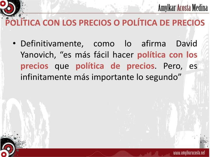 POLÍTICA CON LOS PRECIOS O POLÍTICA DE PRECIOS