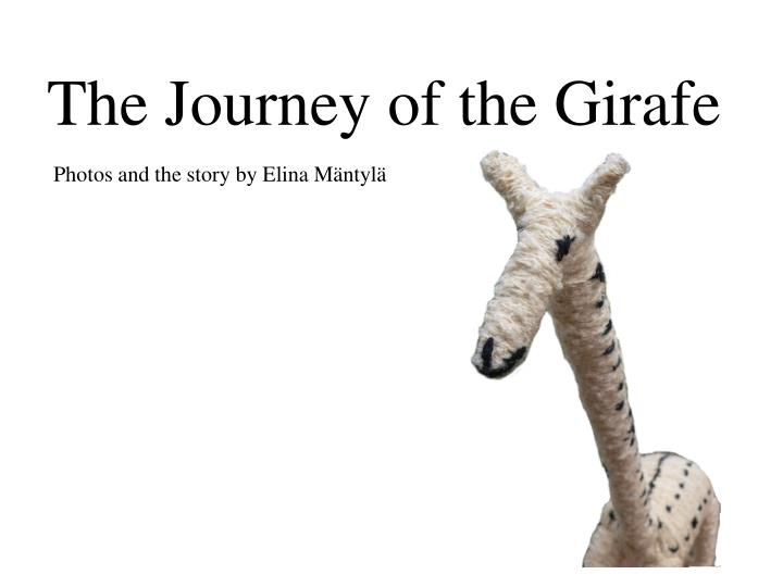 The journey of the girafe