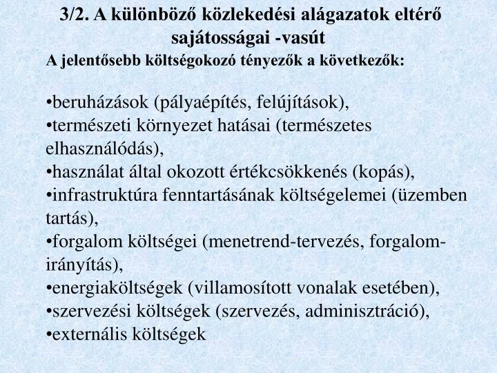 3/2. A különböző közlekedési alágazatok eltérő sajátosságai -vasút