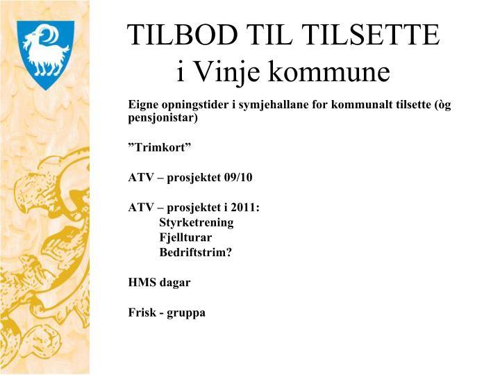 TILBOD TIL TILSETTE