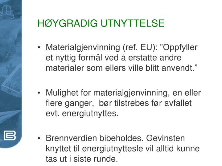 HØYGRADIG UTNYTTELSE