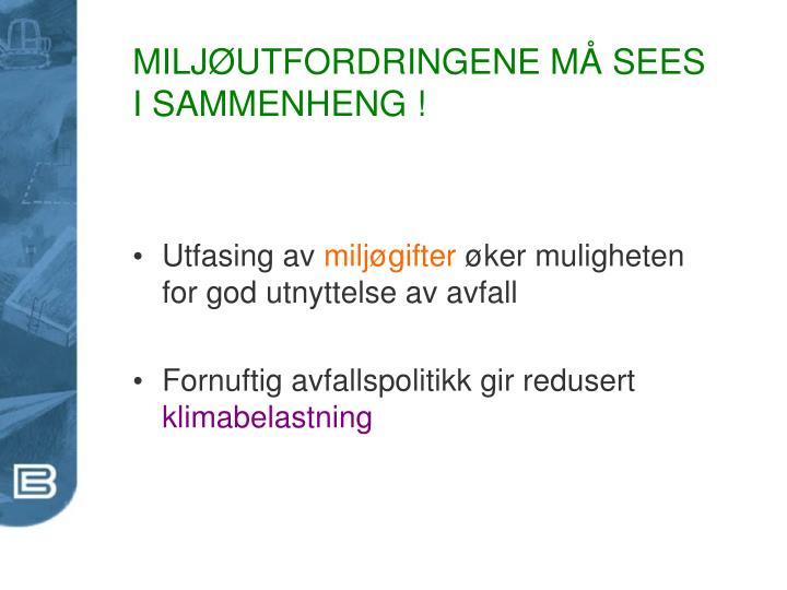 MILJØUTFORDRINGENE MÅ SEES I SAMMENHENG !