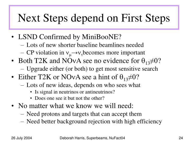 Next Steps depend on First Steps