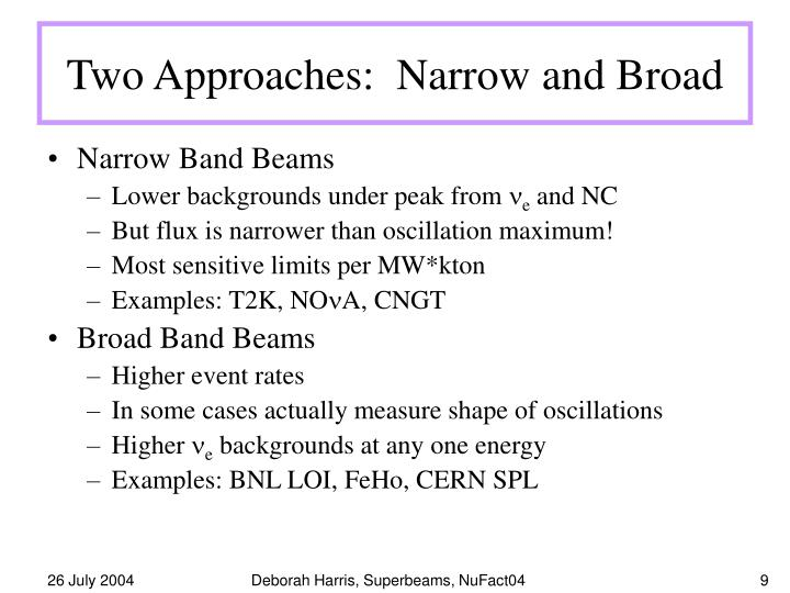 Two Approaches:  Narrow and Broad