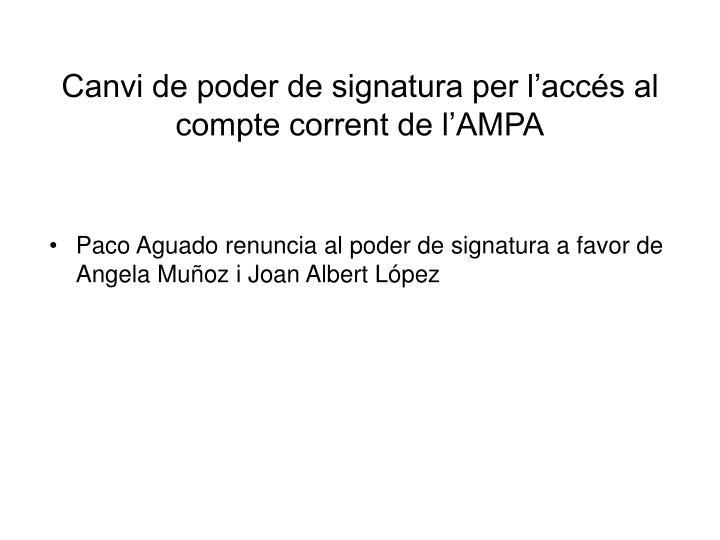 Canvi de poder de signatura per l'accés al compte corrent de l'AMPA