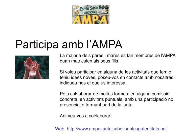 La majoria dels pares i mares es fan membres de l'AMPA quan matriculen als seus fills.