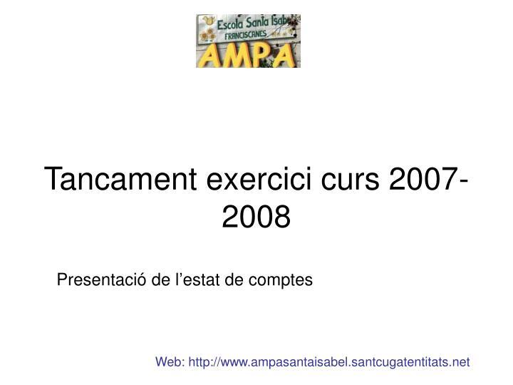 Tancament exercici curs 2007-2008