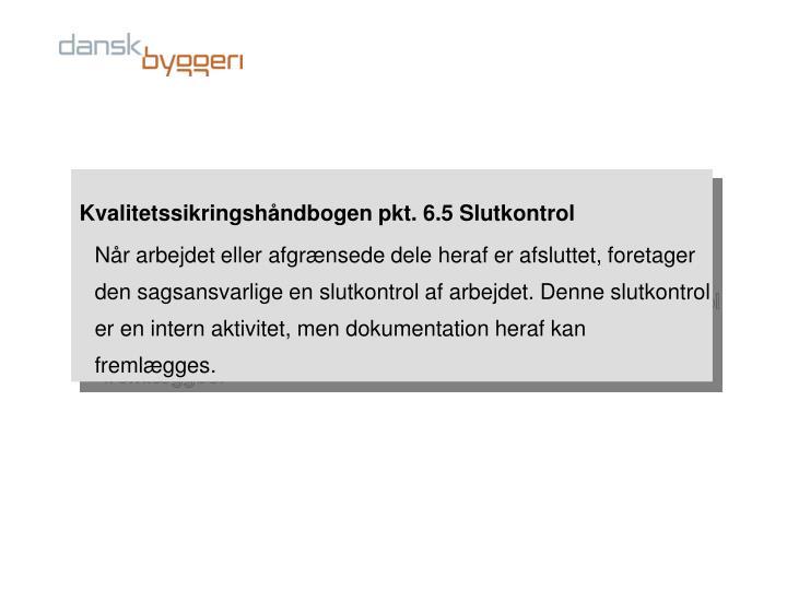 Kvalitetssikringshåndbogen pkt. 6.5 Slutkontrol