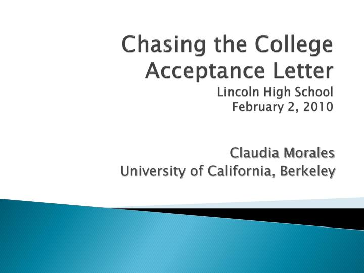 Chasing the college acceptance letter lincoln high school february 2 2010