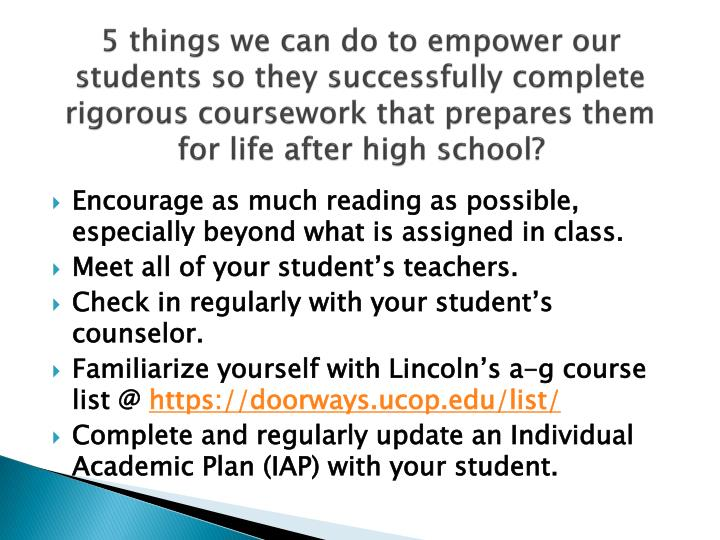 5 things we can do to empower our students so they successfully complete rigorous coursework that prepares them for life after high school?