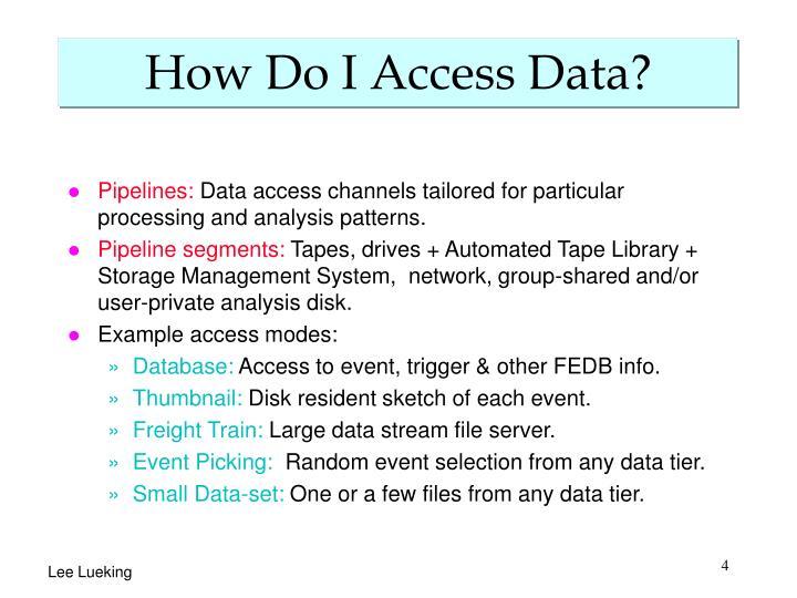 How Do I Access Data?