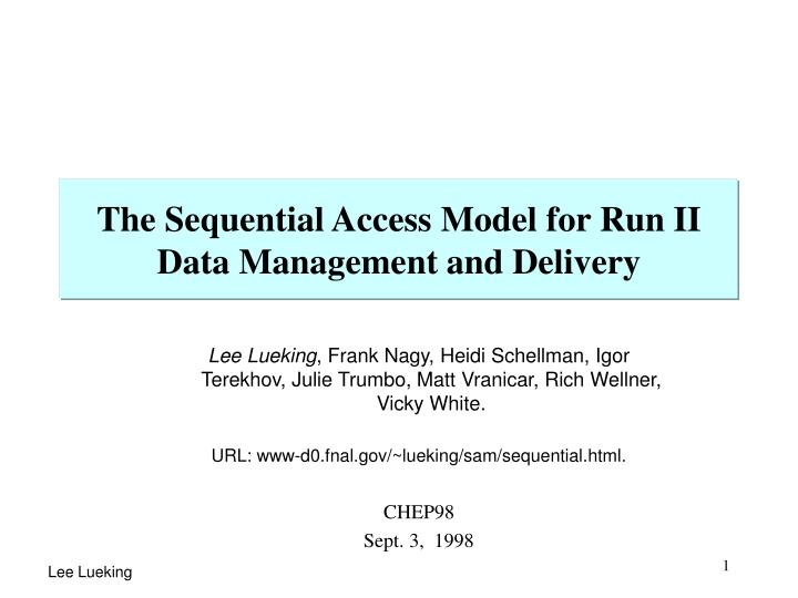 The sequential access model for run ii data management and delivery