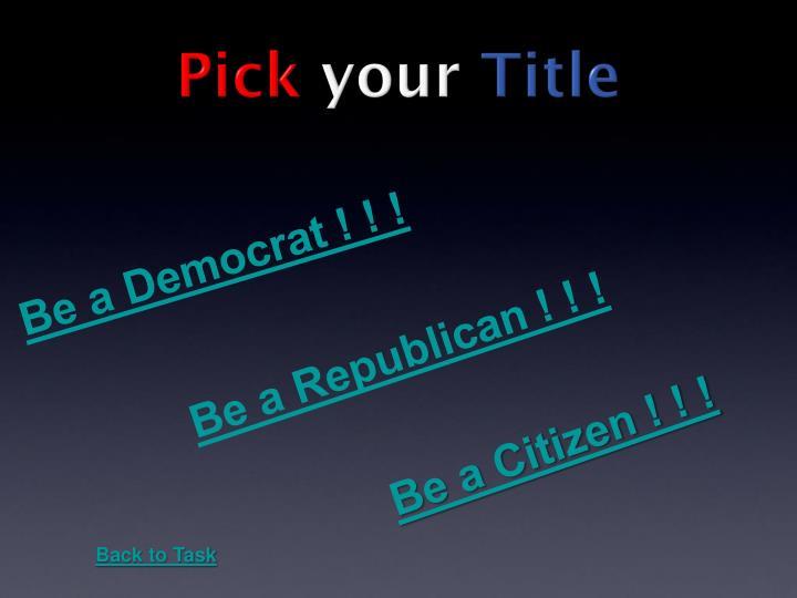 Be a Democrat ! ! !