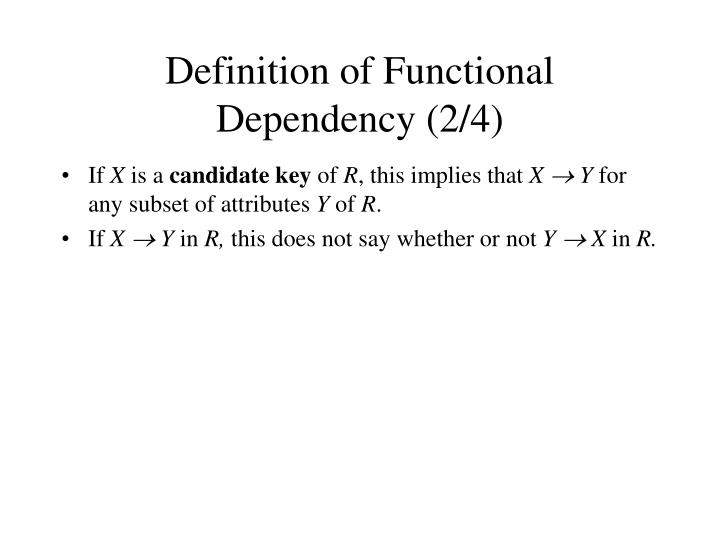 Definition of Functional Dependency (2/4)