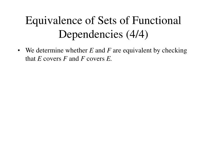 Equivalence of Sets of Functional Dependencies (4/4)